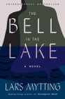 The Bell in the Lake: A Novel Cover Image