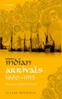 Indian Arrivals, 1870-1915: Networks of British Empire Cover Image