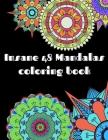 Insane Mandalas coloring book: Mandala Coloring Book For Adults 48 Insane Amazing Mandala for you Secial Desing for everyone Relaxing and Stress Reli Cover Image