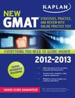 Kaplan New GMAT 2012-2013: Strategies, Practice and Review Cover Image