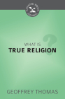 What Is True Religion? Cover Image