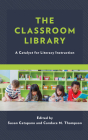 The Classroom Library: A Catalyst for Literacy Instruction Cover Image