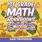 1st Grade Math Textbook: Counting Money - Math Worksheets Edition Cover Image