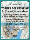 2017 Torres del Paine NP & Surrounding Area Including Puerto Natales & Road Access via Argentina Trekking/Hiking/Walking Topographic Map Atlas 1: 7500 Cover Image