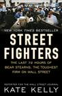 Street Fighters: The Last 72 Hours of Bear Stearns, the Toughest Firm on Wall Street Cover Image