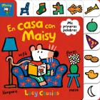 En casa con Maisy. Mis primeras palabras  / Maisy at Home: A First Words Book (MAISY. PEQUEÑAS MANITAS) Cover Image