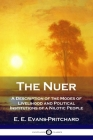 The Nuer: A Description of the Modes of Livelihood and Political Institutions of a Nilotic People Cover Image
