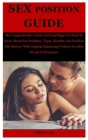 Sex Position Guide: The Comprehensive Guide On Everything You Need To Know About Sex Positions, Types, Benefits, Sex Position Life Mastery Cover Image