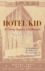 Hotel Kid: A Times Square Childhood Cover Image