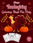 Happy Thanksgiving Coloring Book For Kids Ages 8-12: Thanksgiving Coloring Pages With Gratitude Drawing Prompts For Children!.Vol-1 Cover Image