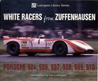 White Racers from Zuffenhausen:  Porsche 904, 906, 907, 908, 909, 910 (Ludvigsen Library) Cover Image