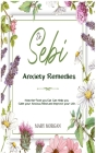 Dr Sebi Anxiety Remedies: How the Food you Eat Can Help you Calm your Anxious Mind and Improve your Life. Cover Image