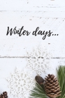 Winter Days: Cute Seasonal Notebook White Snowflakes Perfect For Gifts (6x9) Cover Image