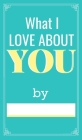 Things I Love About You: love book fill in - couples books fill in Cover Image