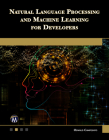 Natural Language Processing and Machine Learning for Developers Cover Image