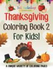 Thanksgiving Coloring Book 2 for Kids! a Unique Variety of Coloring Pages Cover Image
