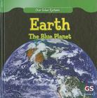 Earth: The Blue Planet (Our Solar System) Cover Image