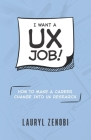 I want a UX job!: How to make a career change into UX research Cover Image