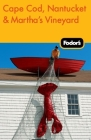 Fodor's Cape Cod, Nantucket & Martha's Vineyard Cover Image