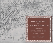 The Making of Urban America: A History of City Planning in the United States (Princeton Paperbacks) Cover Image