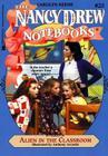 Alien in the Classroom (Nancy Drew Notebooks #23) Cover Image