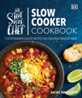 The Stay-at-Home Chef Slow Cooker Cookbook: 120 Restaurant-Quality Recipes You Can Easily Make at Home Cover Image