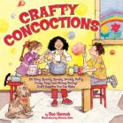 Crafty Concoctions Cover Image