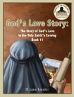 God's Love Story Book 11: The Story of God's Love in the Holy Spirit's Coming Cover Image
