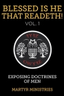 Blessed Is He That Readeth! VOL. 1: Exposing Doctrines of Men Cover Image