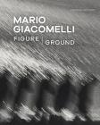 Mario Giacomelli: Figure/Ground Cover Image