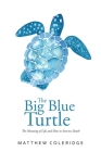 The Big Blue Turtle: The Meaning of Life and How to Survive Death Cover Image