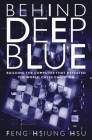 Behind Deep Blue: Building the Computer That Defeated the World Chess Champion Cover Image