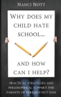 Why does my child hate school... and how can I help?: Practical strategies and philosophical support for parents of stressed out kids Cover Image