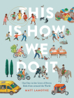 This Is How We Do It: One Day in the Lives of Seven Kids from Around the World Cover Image
