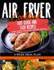 Air Fryer Cookbook: 600 Quick and Easy Recipes for Tasty and Healthier Meals. 4-Week Meal Plan Cover Image