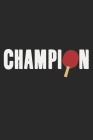 Champion: Notebook A5 Size, 6x9 inches, 120 dot grid dotted Pages, Ping Pong Ping-Pong Table Tennis Player Ball Sports Game Rack Cover Image