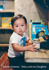 Takashi Homma: Tokyo and My Daughter Cover Image