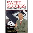 Sweet Success In New Home Sales: Selling Strong In Changing Markets Cover Image
