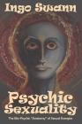 Psychic Sexuality: The Bio-Psychic