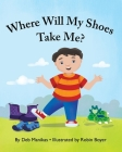 Where Will My Shoes Take Me? Cover Image