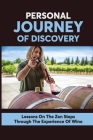 Personal Journey Of Discovery: Lessons On The Zen Steps Through The Experience Of Wine: White Wine Cover Image