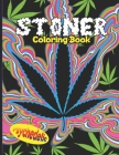 Stoner Coloring Book: Psychedelic Coloring Book With Cool Images For Absolute Relaxation and Stress Relief, Open Your Imagination with Motiv Cover Image