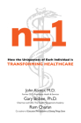 N=1: How the Uniqueness of Each Individual Is Transforming Healthcare Cover Image