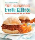 The Cookbook for Kids (Williams-Sonoma): Great Recipes for Kids Who Love to Cook Cover Image