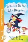 Witches Don't Like Bicycles (Reading Ladder) Cover Image