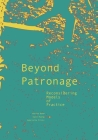 Beyond Patronage: Reconsidering Models of Practice Cover Image