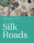 Silk Roads: Peoples, Cultures, Landscapes Cover Image