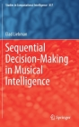 Sequential Decision-Making in Musical Intelligence (Studies in Computational Intelligence #857) Cover Image