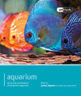 Aquarium: Set Up and Maintenance of the Perfect Aquarium (Pet Friendly) Cover Image
