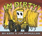 I'm Dirty! Board Book Cover Image